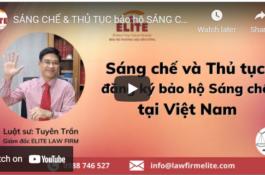 Sáng chế và thủ tục bảo hộ sáng chế tại Việt Nam By ELITE LAW FIRM