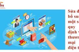 Quy định pháp luật về thương mại điện tử được sửa đổi, bổ sung nhiều điểm mới