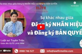 ELITE chia sẻ về sự khác nhau giữa Đăng ký NHÃN HIỆU và Đăng ký BẢN QUYỀN trên kênh Youtube